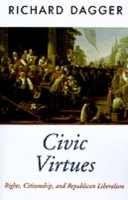 Civic Virtues: Rights, Citizenship, and Republican Liberalism