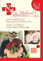 Rescued by the Dreamy Doc / Navy Officer to Family Man