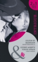Colton by Marriage / Covert Agent's Virgin Affair: Colton by Marriage / Covert Agent's Virgin Affair (Mills & Boon Intrigue)